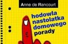 Hodowla nastolatka domowego. Porady - Anne de Rancourt
