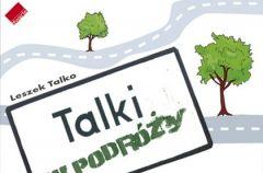 """""""Talki w podr�y"""" Leszek Talko"""