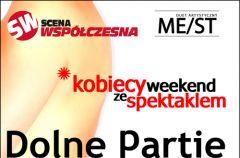 Kobiecy weekend ze spektaklem DOLNE PARTIE - musical intymny