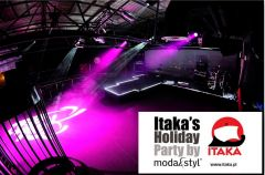 Impreza ITAKA's HOLIDAY PARTY BY MODA&STYL ju� 30 czerwca!