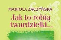 Jak to robi� twardzielki... Mariola Zaczy�ska