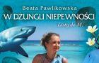 """""""W d�ungli niepewno�ci. Listy do M."""" Beata Pawlikowska"""
