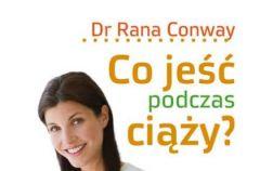 Dr Rana Conway Co je�� w czasie ci��y KONKURS