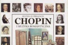 Muzyka w obrazach - Chopin i Muzyka Romantyczna