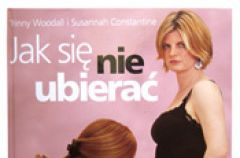 """Uwolnij kobieco��, m�sko�� czyli…"""" Jak si� nie ubiera� """""""
