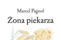 �ona piekarza, Marcel Pagnol – We-Dwoje.pl