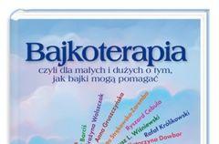 """""""Bajkoterapia, czyli dla ma�ych i du�ych o tym, jak bajki mog� pomaga�"""""""