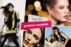 Najpi�kniejsze polskie modelki - top 10!