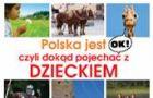 Polska jest OK!, czyli dok�d pojecha� z dzieckiem