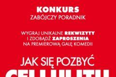 Konkurs Zab�jczy Poradnik promuje najnowsz� komedi� Jak si� pozby� cellulitu