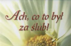 Ach, co to by� za �lub...