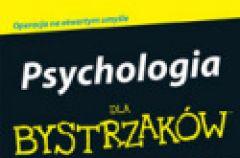Psychologia dla Bystrzak�w