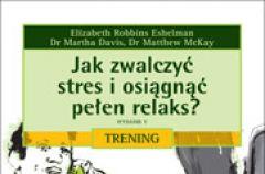 Jak zwalczy� stres i osi�gn�� pe�en relaks