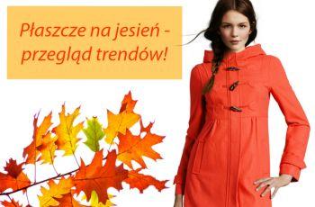 P�aszcze na jesie� 2012 - trendy z sieci�wek!