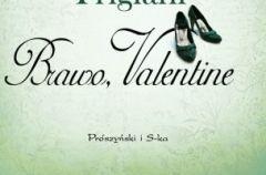 Brawo, Valentine Adriana Trigiani