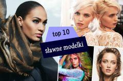 �wiatowej s�awy modelki - top 10!