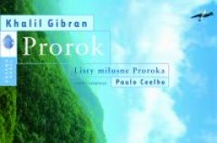 Prorok.Khalil Gibran Listy mi�osne proroka - wyb�r i adaptacja Paul Coelho