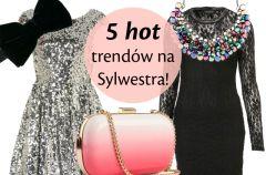 5 najmodniejszych trend�w na Sylwestra!