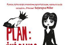 Plan: �y� d�ugo i szcz�liwie - recenzja