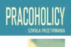 Pracoholizm - pracoholicy