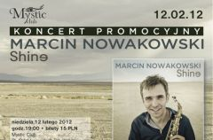 Koncerty promuj�ce p�yt� Shine saksofonisty Marcina Nowakowskiego