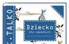 Dziecko dla odwa�nych - We-Dwoje.pl recenzuje