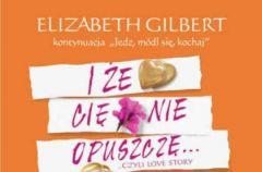 I �e Ci� nie opuszcz� audiobook Elizabeth Gilbert