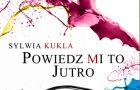 Sylwia Kukla Powiedz mi to jutro - wakacyjny debiut