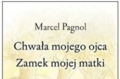 Chwa�a mojego ojca. Zamek mojej matki - We-Dwoje.pl recenzuje