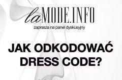 Lamode.info zaprasza na panel dyskusyjny Jak odkodowa� dress code?
