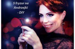 5 fryzur na Andrzejki - uczesz si� sama!