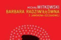 Barbara Radziwi���wna z Jaworzna-Szczakowej