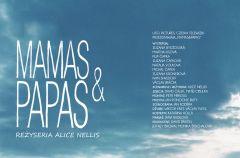 Mamas & Papas (re�. Alice Nellis)
