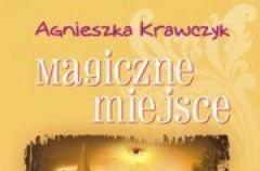 Magiczne miejsce Agnieszka Krawczyk