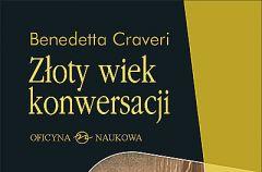 Benedetta Craveri Z�oty wiek konwersacji