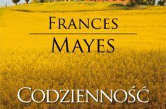 Codzienno�� w Toskanii Frances Mayes