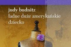 Judy Budnitz, �adne du�e ameryka�skie dziecko