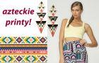 Azteckie wzory - najmodniejszy dese� 2012!