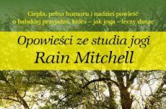 Rain Mitchell - Opowie�� ze studia jogi