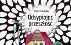 Piotr Prokopiak Odsypiaj�c przesz�o��