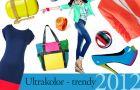 Ultrakolor - trendy wiosna/lato2012