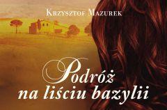 Krzysztof Mazurek Podr� na li�ciu bazylii