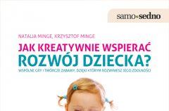 Jak kreatywnie wspiera� rozw�j dziecka? - recenzja ksi��ki