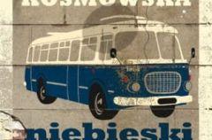 Barbara Kosmowska Niebieski autobus