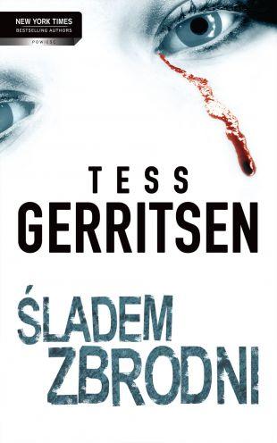 """Śladem zbrodni"" Tess Gerritsen"