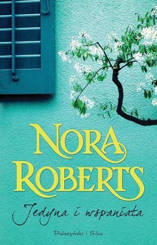 """""""Jedyna i wspaniała"""" Nora Roberts"""