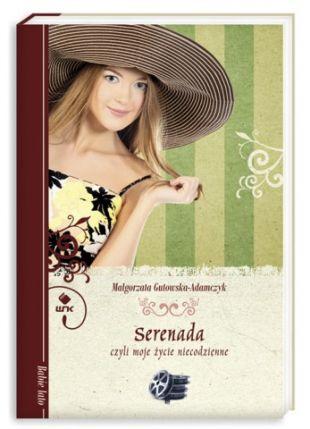Serenada, czyli moje życie codzienne  - Małgorzata Gutowska-Adamczyk