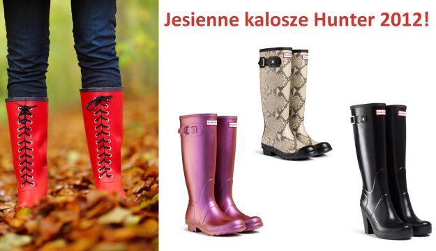 Hunter - kalosze na jesień 2012!